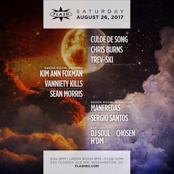 Culoe De Song, Chris Burns & Trev-ski at Flash, with Manfredas and Sergio Santos in the Green Room and Dusk featuring Dj Soul, Chosen and Henry Da Man in the Flash Bar