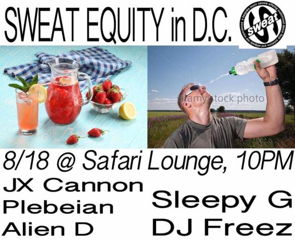 Sweat Equity in DC with JX Cannon, Plebeian, Alien D, Sleepy G and DJ Freez at Safari Restaurant & Lounge