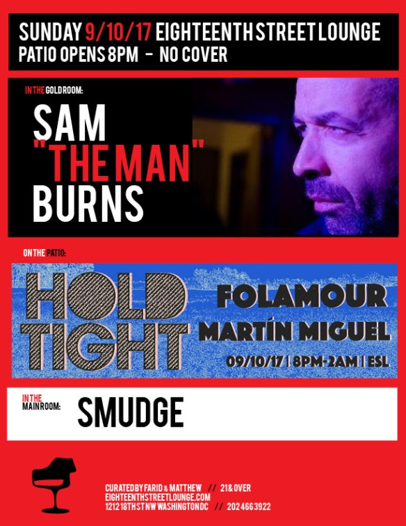"ESL Sunday with Sam ""The Man"" Burns & Hold Tight featuring Folamour & Martín Miguel at Eighteenth Street Lounge"
