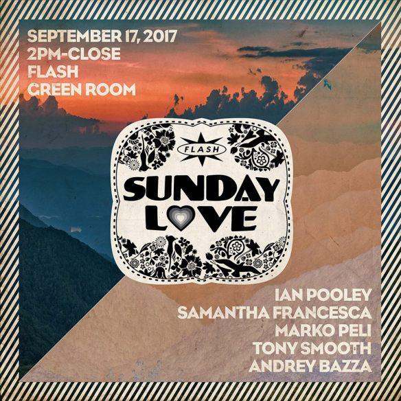 Sunday Love with Ian Pooley, Samantha Francesca, Marko Peli, Tony Smooth and DJ Bazza at Flash