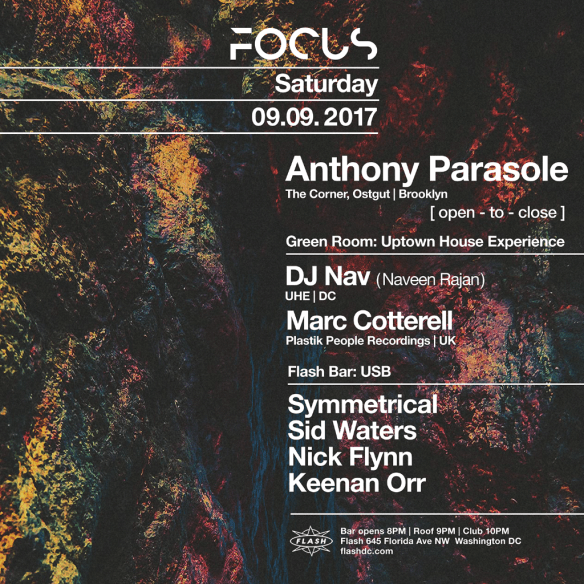 FOCUS with Anthony Parasole [Open-to-Close] at Flash, with Uptown House Experience featuring Marc Cotterell & DJ Nav in the Green Room and USB featuring Sid Waters, Nick Flynn, Keenan Orr & Symmetrical in the Flash Bar
