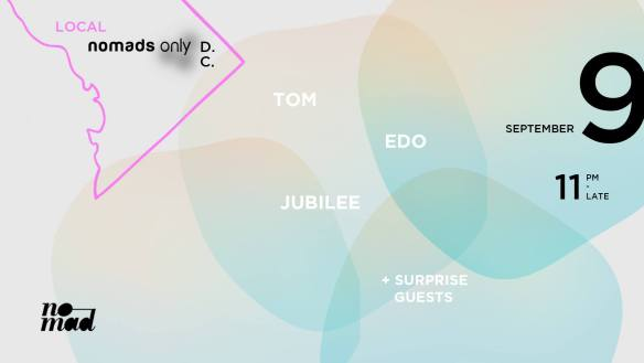 Local Nomads Only w. Jubilee, Edo, Tom + Special Guests at The Garage DC