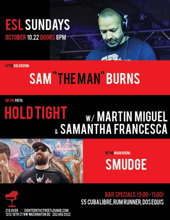 "ESL Sunday with Sam ""The Man"" Burns, Smudge & Hold Tight with Martín Miguel & Samantha Francesca at Eighteenth Street Lounge"