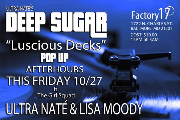 Deep Sugar Pop Up Luscious Decks After House with Ultra Naté & Lisa Moody at Factory 17, Baltimore