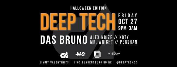 Deep Tech XV Halloween Edition with Das Bruno, Alex Noize, Koty, Mr Wright & Pershan at Jimmy Valentine's Lonely Hearts Club
