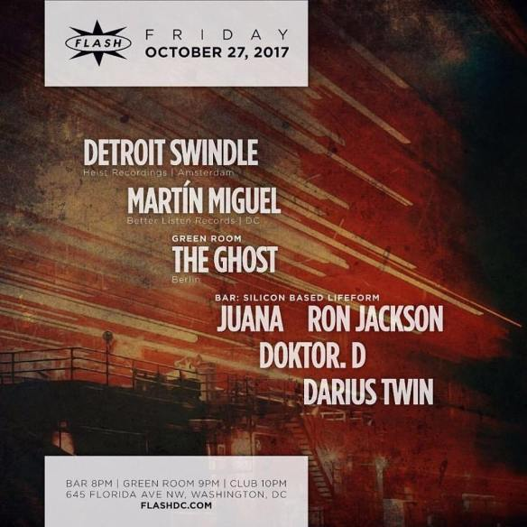 Detroit Swindle with Martín Miguel at Flash, with The Ghost in the Green Room and Silicon Based Lifeform with Juana, Ron Jackson, Doctor D & Darius Twin in the Flash Bar