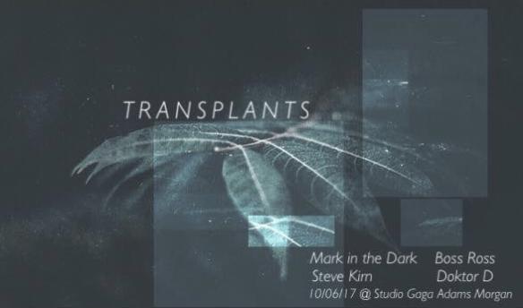 Transplants with Mark in the Dark, Steve Kirn, Boss Ross & Doctor D at Studio Ga Ga