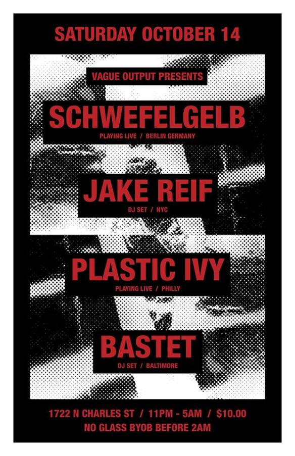 Vague Output Presents Schwefelgelb & Jake Reif at Factory 17, Baltimore