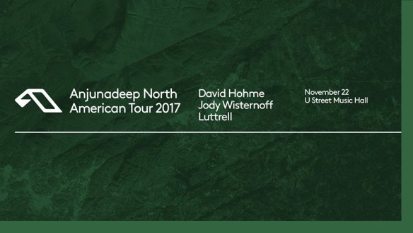 Anjunadeep DC: David Hohme, Jody Wisternoff, Luttrell at U Street Music Hall