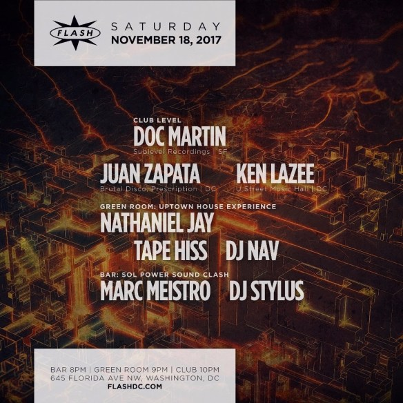 Doc Martin with Juan Zapata at Flash, with Uptown House Experience featuring Nathaniel Jay, Tape Hiss & DJ Nav in the Green Room, and Sol Power Sound Clash with Marc Meistro & DJ Stylus in the Flash Bar