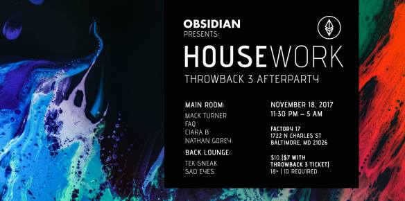 Obsidian presents: Housework (Throwback 3 Afterparty) at Factory 17