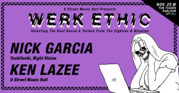 U Street Music Hall Presents: Werk Ethic with Nick Garcia & Ken Lazee at Ten Tigers Parlour