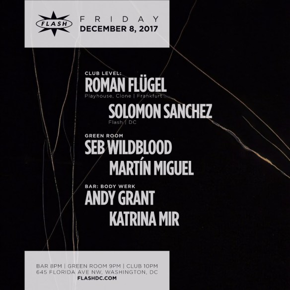 Roman Flügel with Solomon Sanchez at Flash, with Seb Wildblood & Martín Miguel in the Green Room and Body Work with Andy Grant & Katrina Mir in the Flash Bar