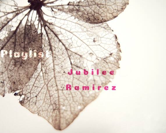playlist with jubilee ramirez