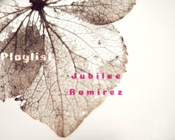 playlist with jubilee ramirez