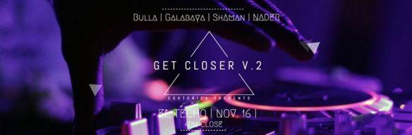 get closer at el techo