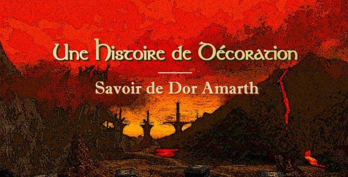 Une Histoire de Décoration : Savoir de Dor Amarth