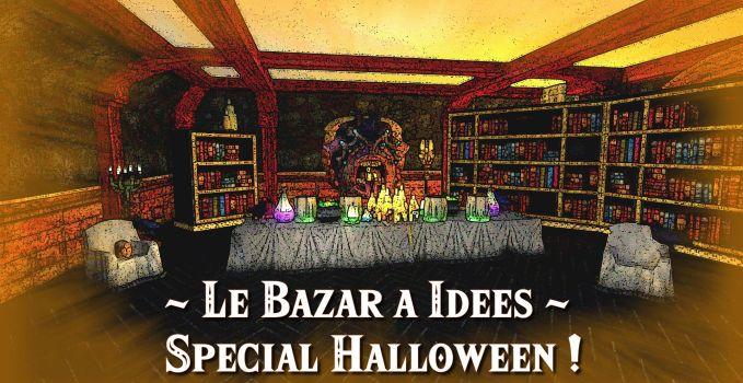 Le Bazar à Idées – Spécial Halloween !