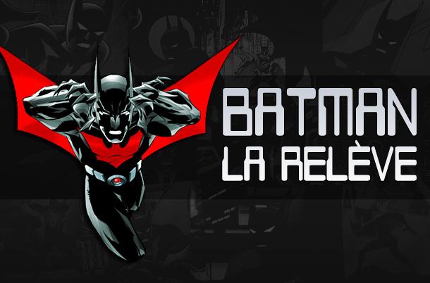 [dossier] Batman La Relève  Dcplanetfr