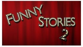 Click for tickets to Funny Stories 2