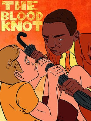 blood knot show