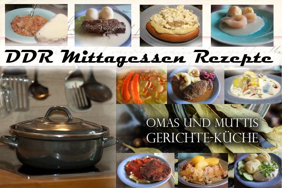 Mittagessen DDR Rezepte Mittagsrezepte