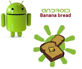 Android Banana bread