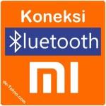 Koneksi Bluetooth Xiaomi