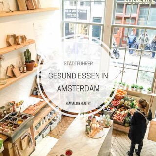 Gesund Essen in Amsterdam - heavenlynnhealthy.com