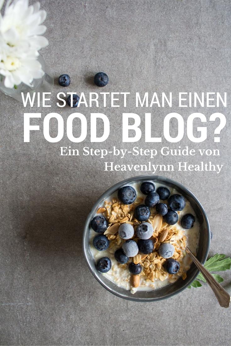 Wie startet man einen Food Blog? - Heavenlynn Healthy