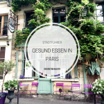 Gesund Essen in Paris - Health Spots, Cafés, Delis - de.heavenlynnhealthy.com
