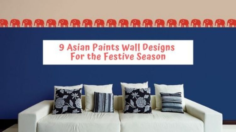 Which Asian Paints Wall Design Will You Pick This Festive Season The Urban Guide