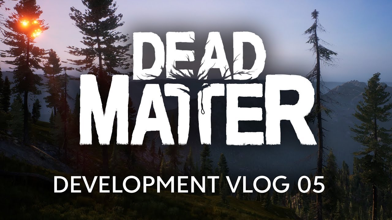 Dead Matter  - Development Vlog #05