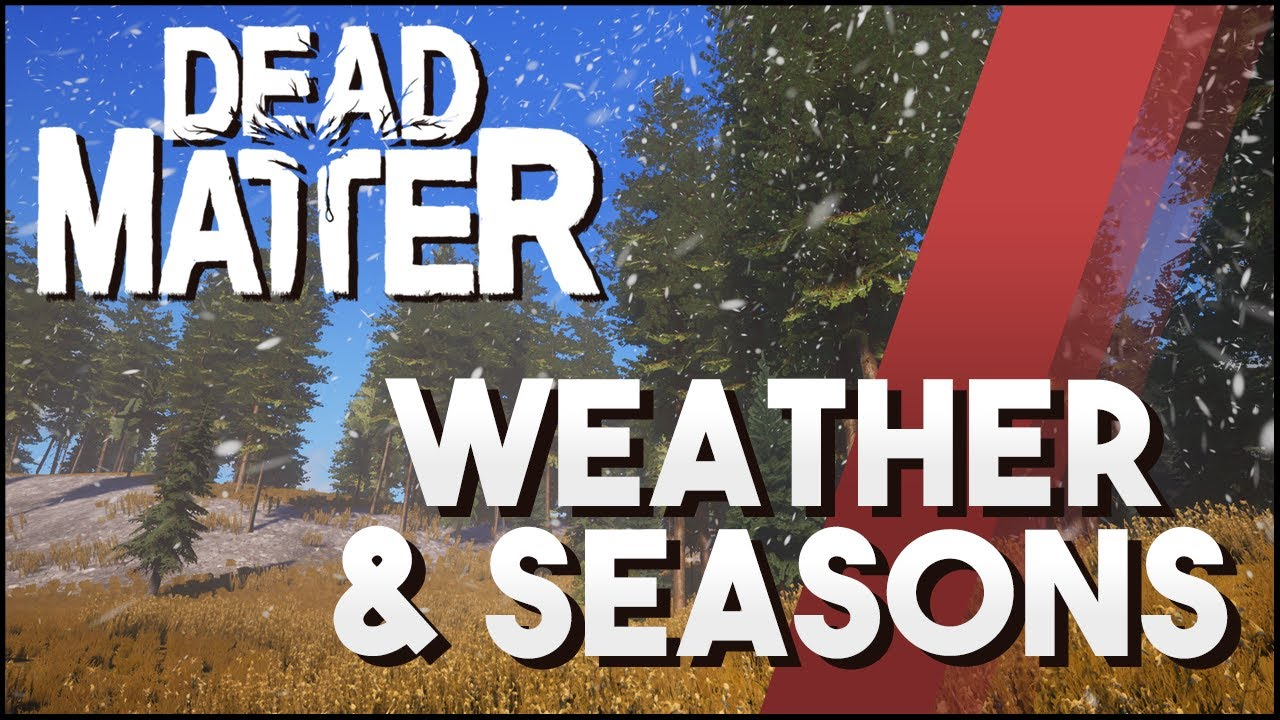 Dead Matter Explained - Weather And Seasons