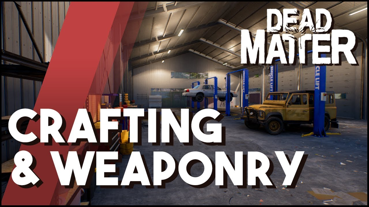 Dead Matter Update - Crafting & Weaponry