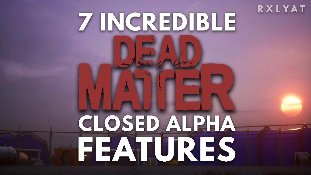 7 INCREDIBLE Dead Matter Closed Alpha Features!