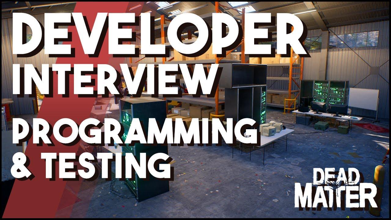 Dead Matter Developer Interview Programming & Testing