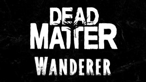 Dead Matter - Wanderer
