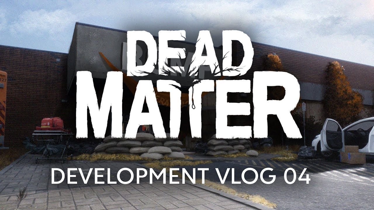 Dead Matter - Dev Vlog #04