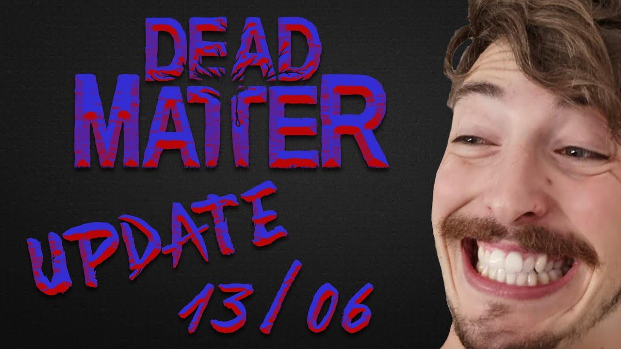 Dead Matter Update FR 13/06
