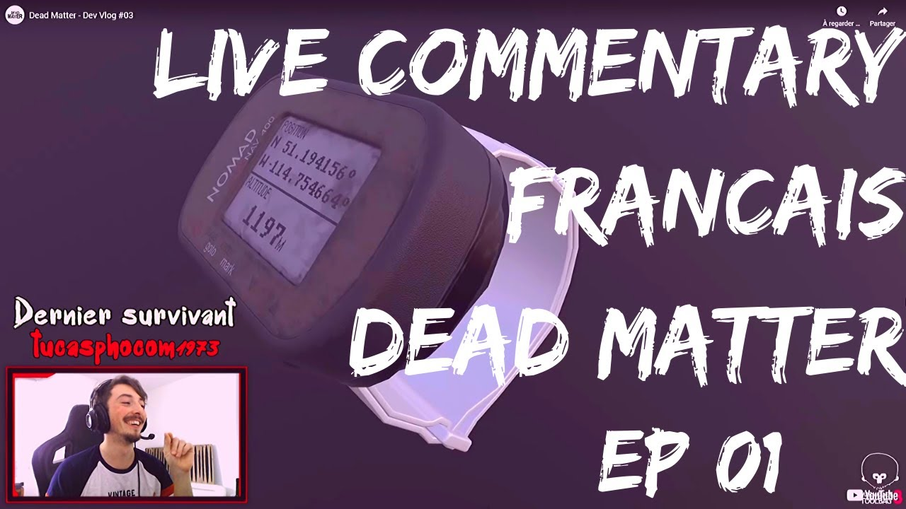 Live Commentary FR Dead Matter ep01