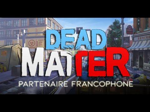 DEAD MATTER - Partenaire francophone !