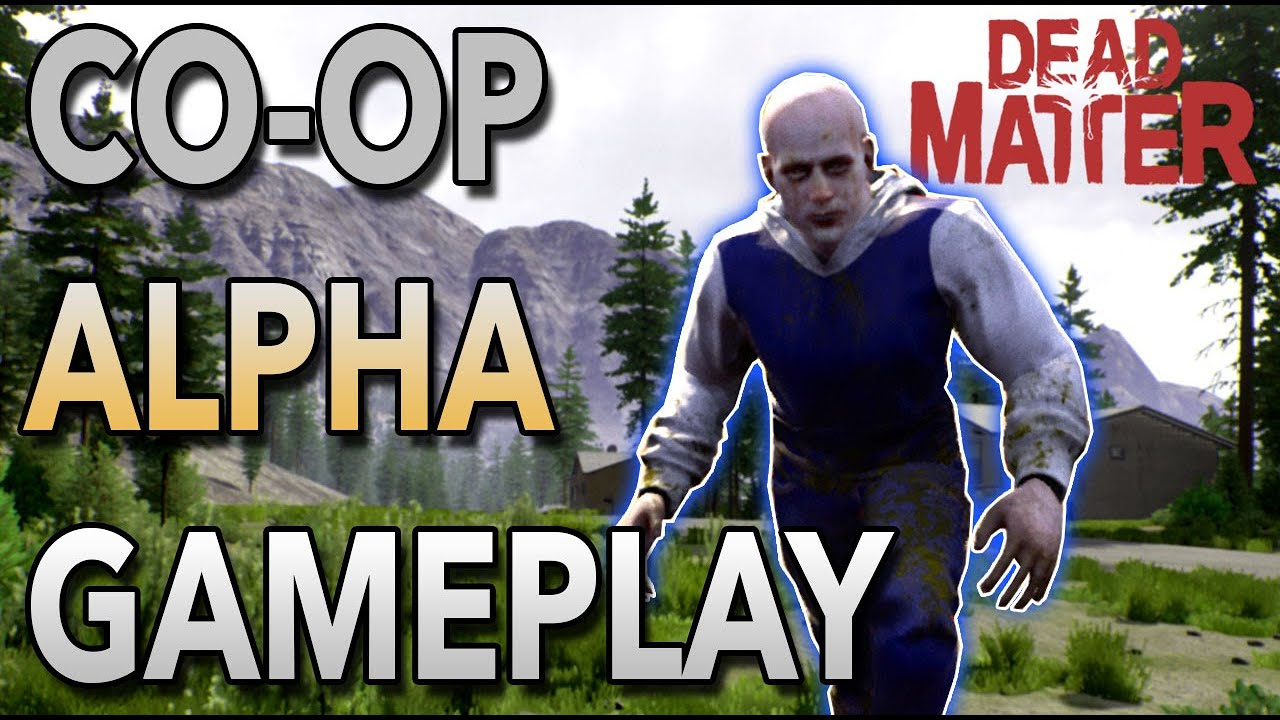 Exclusive Dead Matter Alpha Gameplay With MrAtomicDuck