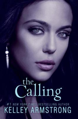 The Calling by Kelley Armstrong - US Cover