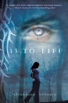 Review: 13 to Life by Shannon Delany