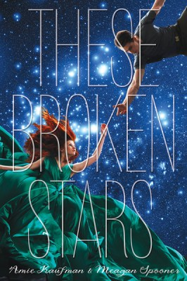 Review: These Broken Stars by Amie Kaufman and Meagan Spooner