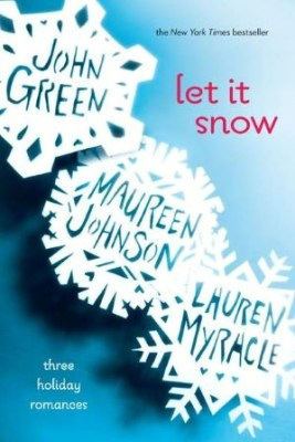 Let it Snow by John Green, Maureen Johnson and Lauren Myracle