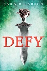Defy (Defy #1) by Sara B. Larson