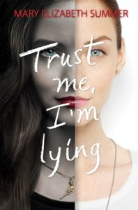 Trust Me, Im Lying by Mary Elizabeth Summer