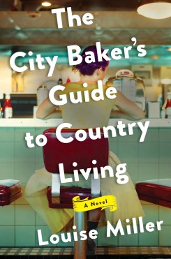 City Bakers Guide to Country Living Louise Miller